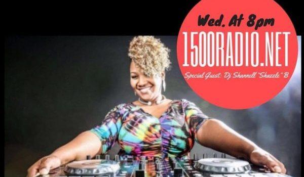 DJ SHANNELL B LIVE 1500RADIO.NET