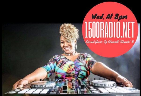 DJ SHANNELL B LIVE 1500RADIO